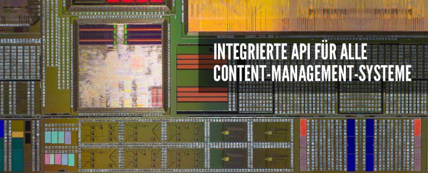 API-Integration für alle Content Management Systeme (CMS)