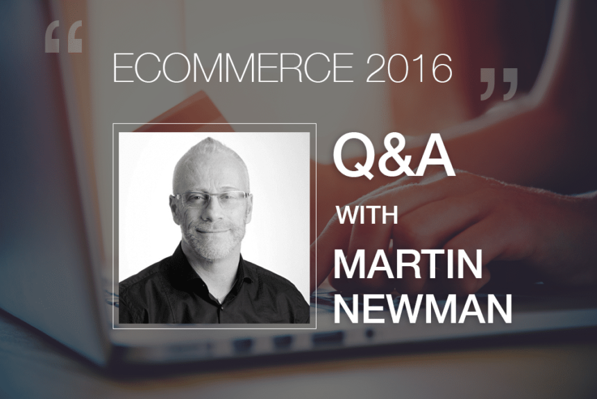 State of Ecommerce 2016: Q&A with Martin Newman