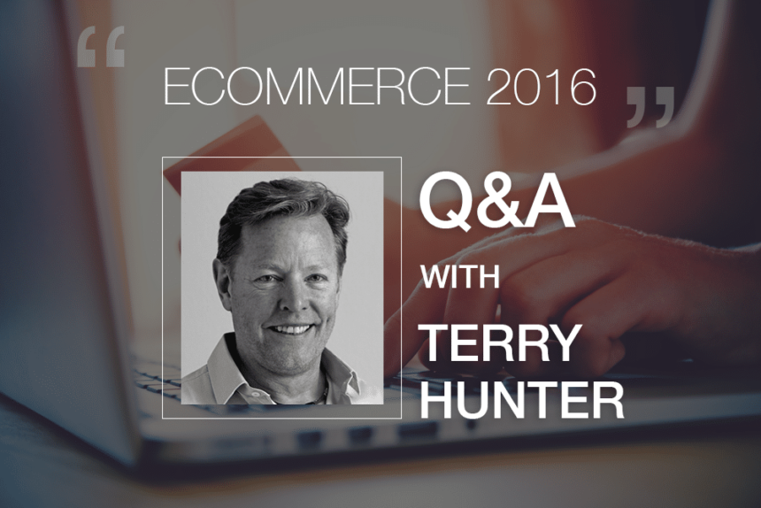 State of Ecommerce 2016 – Q&A With Terry Hunter